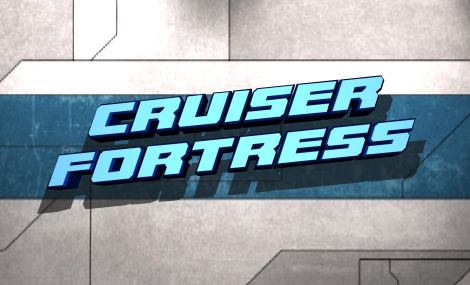 Cruiser Fortress