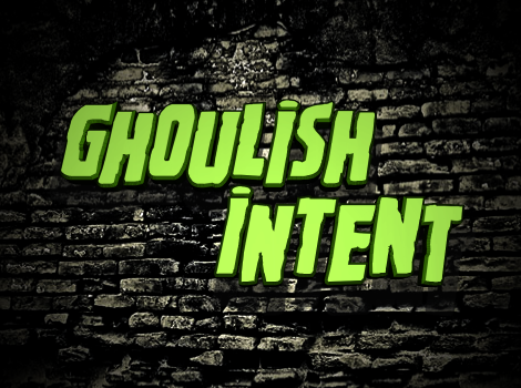 Ghoulish Intent
